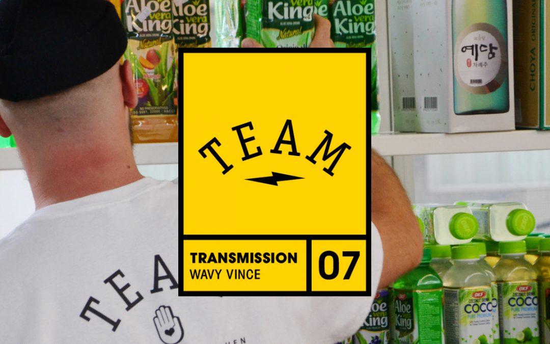 Team dauerfeuer / Transmission 07  – Wavy Vince