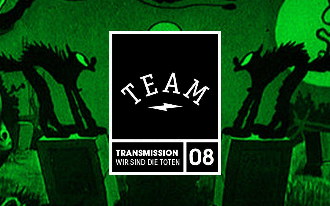 Team dauerfeuer / Transmission 08  – Wir Sind Die  Toten