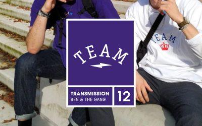 Team dauerfeuer / Transmission 12 – Ben & The Gang